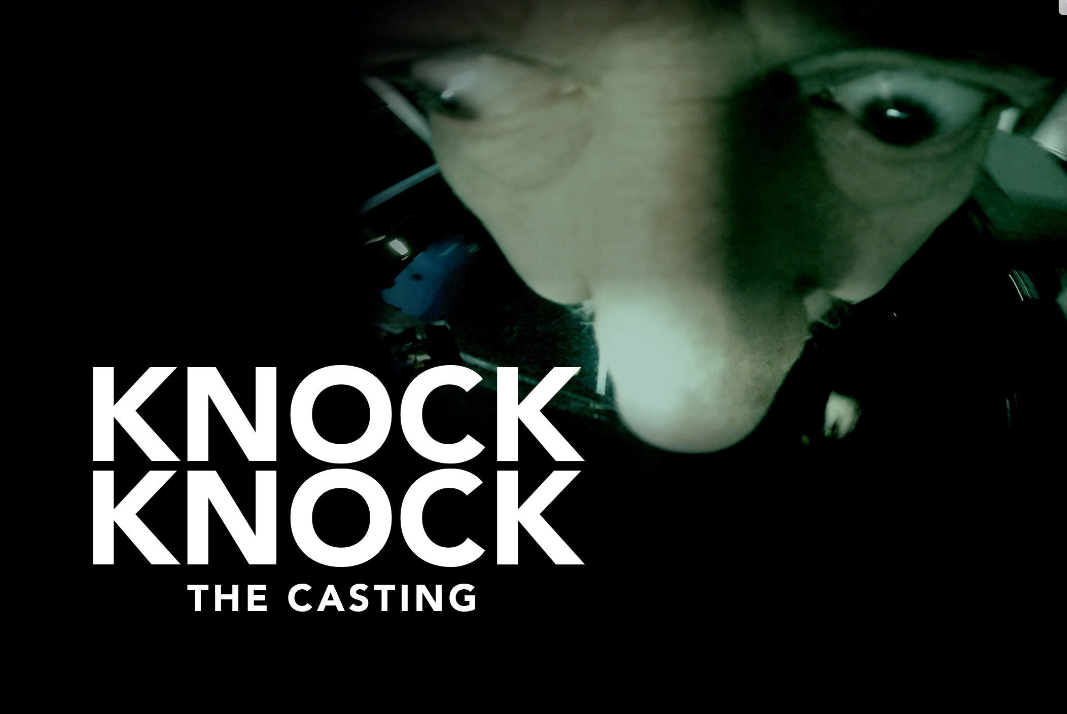 KNOCK KNOCK THE CASTING